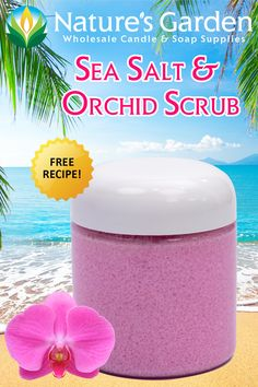 Free Sea Salt and Orchid Scrub Recipe by Natures Garden.