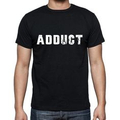 #black #tshirt #adduct #men #word  T-shirt time! Pick your favorites --> https://www.teeshirtee.com/collections/collection-6-letters/products/adduct-mens-short-sleeve-rounded-neck-t-shirt