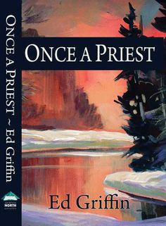 Once a Priest by Ed Griffin on StoryFinds - Inspirational theme week - spiritual, uplifting priest turned writer novel