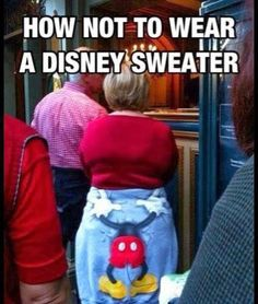 How to not wear a Disney sweater funny memes disney meme lol funny quotes humor cute. humor wtf