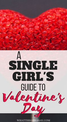 Single Girl's Guide to Valentine's Day - How to celebrate Valentines Day when you're single - Ideas for single Valentines Day - Valentine Day Single Ideas - Singles Party for Valentines Day #valentinesday #single