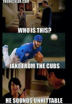 Jake...from the Cubs