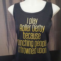 I play roller derby because punching people is frowned upon Womens / Ladies Next Level Tank Top by ECOApparelPrinting on Etsy https://www.etsy.com/listing/236939317/i-play-roller-derby-because-punching