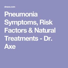 Pneumonia is one of the most common infectious conditions on the planet that can sometimes be life-threatening. Here are pneumonia symptoms to watch for. Pneumonia Symptoms, Dr Axe, Hormone Balancing, Natural Treatments, Metabolism, Factors, Health, Amp, Health Care