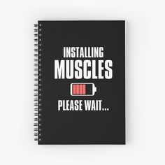 Please Wait & Loading Gains' Spiral Notebook by Muscles, Gain, Spiral, It Works, Waiting, Notebook, Printed, Paper, Awesome
