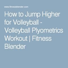 How to Jump Higher for Volleyball - Volleyball Plyometrics Workout | Fitness Blender