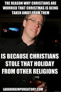 Christmas isn't a Christian holiday.... It's a pagan holiday! Get over it! You don't own it you stole it! Every good pagan brought a tree into their home.