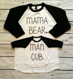 Yes!! Man Cub Shirt, Mama Bear Shirt, Cubs Shirts, Mom Shirts, Raglan Shirts, Family Shirts, Mom Son, Mommy And Son, Mom And Baby