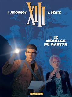XIII tome 23 : Le Message du martyr de Sente et Jigounov. #Dargaud #BD #XIII #BDXIII #Sente #Jigounov