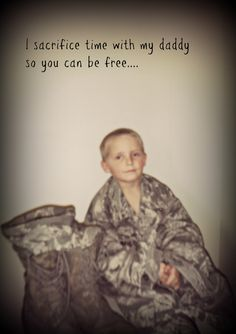 For my son who's missing his Daddy right now!!! Military Kid + Hard, Hard Sacrifices + Hearts Breaking At All Times!  The Free Must Pray for the Brave!