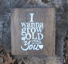 1 I wanna grow old with you sign by 3CribsandaMiterSaw on Etsy, $17.00