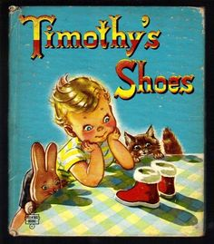Timothy's Shoes Vintage 1940's Whitman Tell A Tale Children's Book 3064 | eBay
