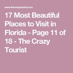 17 Most Beautiful Places to Visit in Florida - Page 11 of 18 - The Crazy Tourist