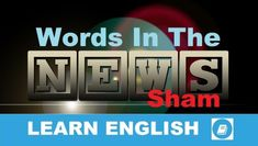 A sham is something or someone that is not what it appears to be so as to trick. In this English vocabulary builder lesson, we are going to see how this word is used in a news story. Learn English Words, English Lessons, Learning English, English Verbs, English Vocabulary, Short Words, New Words, Word Chaos, John Hopkins