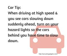 Car safety tip: When driving at a high speed & you see cars in front on you slowing down, turn your hazards lights so cars behind you have time to slow down and not smash into to rear of your car. Car Safety Tips, Driving Safety, Knowledge Is Power, Slow Down, High Speed, Suddenly, Have Time, Facts, Lights