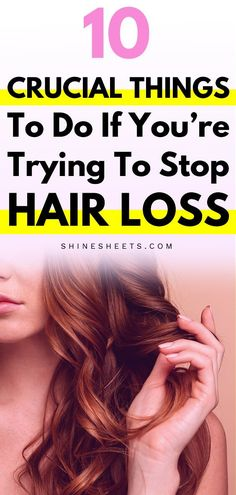 10 Crucial Things To Do If You're Trying To Stop Hair Loss