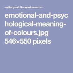 emotional-and-psychological-meaning-of-colours.jpg 546×550 pixels