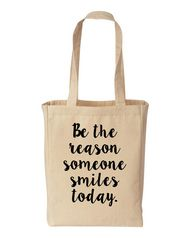 Be the reason someone smiles today - Cotton Canvas Tote Bag v2 - Motivational