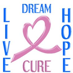 Loving the 4 Positive words here! Any 'color' will do in the beautiful heart-ribbon. Cancer is Cancer is Cancer, No matter what type/where it is...It ALL SUCKS!!!dhw)