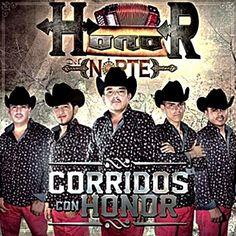 Honor del Norte - Corridos con Honor