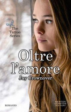 Oltre l'amore (Marked Men 3) by Jay Crownover