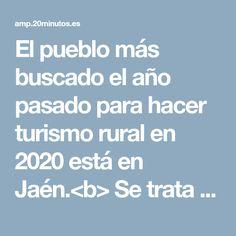 El pueblo más buscado el año pasado para hacer turismo rural en 2020 está en Jaén.<b> Se trata de la localidad de Arroyo Frío</b>, según el <i>ranking</i> corre Natural Playgrounds, Past Tense, Adventure, Viajes, Crocheting