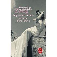 24 heures de la vie d'une femme / Stefan Sweig
