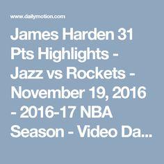James Harden 31 Pts Highlights - Jazz vs Rockets - November 19, 2016 - 2016-17 NBA Season - Video Dailymotion