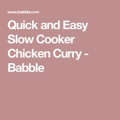 Quick and Easy Slow Cooker Chicken Curry - Babble