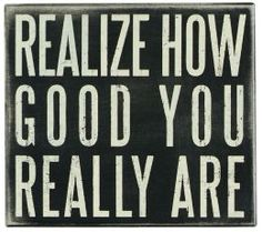 Realize How Good You Are Box Sign 9x8 barnes & noble