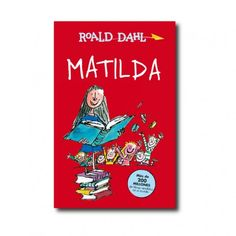 """Matilda"" (Roald Dahl, Quentin Blake). Editorial: Alfaguara. Edad recomendada: A partir de 9 años."