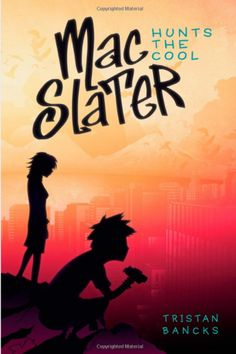 Mac Slater Hunts the Cool - a good read for middle school boys 12+