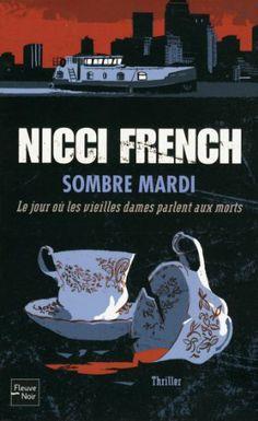 Sombre mardi : Le jour où les vieilles dames parlent aux morts: Amazon.fr: Nicci French, Marianne Bertrand: Livres