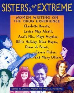 Sisters of the Extreme: Women Writing on the Drug Experience | Cynthia Palmer and Michael Horowitz [Eds.]