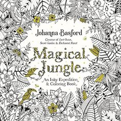 Magical Jungle An Inky Expedition And Coloring Book For