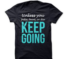 Unless You Puke Faint Die Keep Going Motivation T Shirt gift tee shirts and hoodies for men / women. Tags: fitness motivational t shirts, motivational gym t shirts uk, fitness motivational quotes t shirts, workout t shirts sayings, workout t shirts mens, plus size workout t shirts, #workout #fitness #tshirts #hoodies #motivational #gym #sunfrog #amazon . BUY HERE: http://tshirts.salalo.com/search/label/Fitness%20T%20Shirts