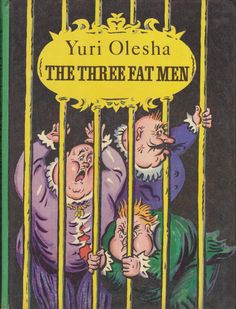 Yuri Olesha. The Three Fat Men. Moscow. Progress Publishers. 1982. Fourth Printing. Translated from the Russian by Fainna Glagoleva. Colour illustrations by Boris Kalaushin. Click through on book for full details.