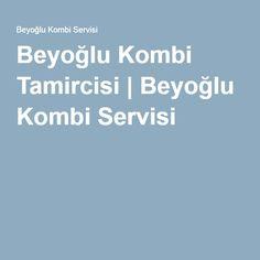 Beyoğlu Kombi Tamircisi | Beyoğlu Kombi Servisi