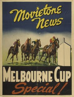 Poster issued by Movietone News to advertise their newsreel showing the running of the Melbourne Cup. In the days before television, these posters would have been displayed at cinemas around Australia, to entice audiences to rush along and see the race on the big screen.