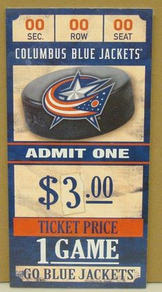 """COLUMBUS BLUE JACKETS GAME TICKET ADMIT ONE GO BLUE JACKETS WOOD SIGN 6""""X12''"""