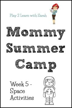Mommy Summer Camp Week 5 - Space Activities - Play 2 Learn with Sarah