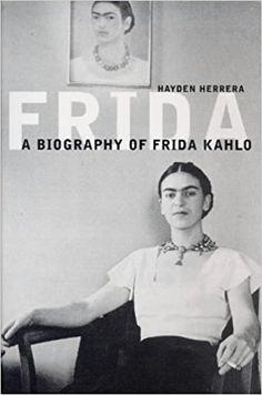 Frida: The Biography of Frida Kahlo: Hayden Herrera: 9780747540984: Amazon.com: Books