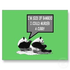 Maybe that's why there are no pandas in our bamboo!
