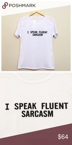"I Speak Fluent Sarcasm Fitted Graphic Tee The perfect everyday tee, soft, comfortable, and easy to wear for those of us who are bilingual in English and wit ;)  Bust 19.5"" Length 26.5"" Tops Tees - Short Sleeve"