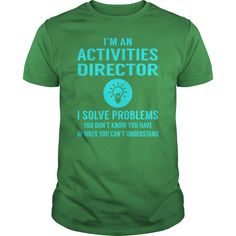 Activities Director I Solve Problem Job Title Shirts #gift #ideas #Popular #Everything #Videos #Shop #Animals #pets #Architecture #Art #Cars #motorcycles #Celebrities #DIY #crafts #Design #Education #Entertainment #Food #drink #Gardening #Geek #Hair #beauty #Health #fitness #History #Holidays #events #Home decor #Humor #Illustrations #posters #Kids #parenting #Men #Outdoors #Photography #Products #Quotes #Science #nature #Sports #Tattoos #Technology #Travel #Weddings #Women