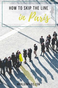 How to skip the lines in Paris, France.