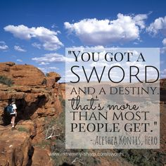 Sword and a Destiny quote   ESknives gear   Get Outdoors   #GetOutdoors   Exploration   Adventure   Hiking   Hero  