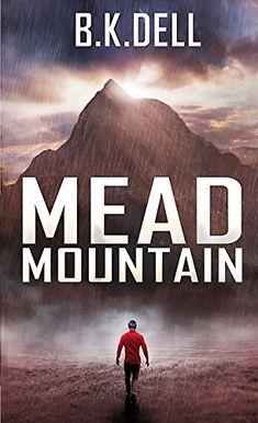 Mead Mountain: A Matthew 17:20 Story by B.K. Dell