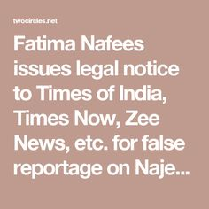 Fatima Nafees issues legal notice to Times of India, Times Now, Zee News, etc. for false reportage on Najeeb | TwoCircles.net