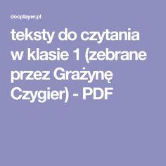 teksty do czytania w klasie 1 (zebrane przez Grażynę Czygier) - PDF Kindergarten, Teaching, Education, Writing, Kids, Montessori, Homeschooling, Horse, Polish